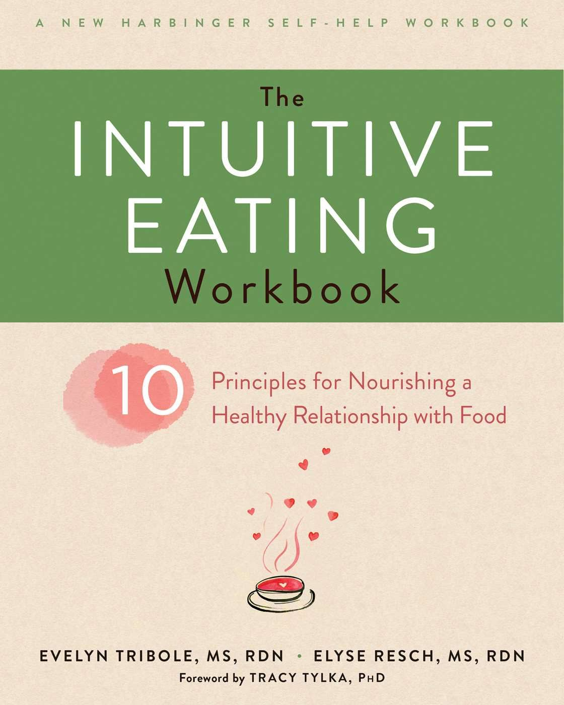 """""""The Intuitive Eating Workbook"""" by Evelyn Tibole (Author) and Elyse Reech  (Author)"""